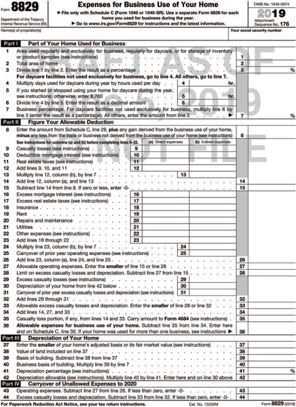 "Form 8829 shows Expenses for Business Use of Your Home. The form is divided into five sections. The header from left to right shows the following information: Form 8829, Department of the Treasury, Internal Revenue Service (99), Expenses for Business Use of Your Home, File only with Schedule C (Form 1040). Use a separate Form 8829 for each home you used for business during the year, Information about Form 8829 and its separate instructions is at www.irs.gov/form8829, OMB No. 1545-0074, 2019, Attachment sequence No. 176, Name(s) of proprietor(s), and Your social security number. Second section, Part I: Part of Your Home Used for Business shows to be filled-in fields for the following: Area used regularly and exclusively for business, regularly for daycare, or for storage of inventory or product samples (see instructions). Total area of home. Divide line 1 by line 2. Enter the result as a percentage. For daycare facilities not used exclusively for business, go to line 4. All others, go to line 7. Multiply days used for daycare during year by hours used per day 4 hr. Total hours available for use during the year (365 days x 24 hours) (see instructions). Divide line 4 by line 5. Enter the result as a decimal amount. Business percentage. For daycare facilities not used exclusively for business, multiply line 6 by line 3 (enter the result as a percentage). All others, enter the amount from line 3. The third section shows, Part II: Figure Your Allowable Deduction shows to be filled-in fields for the following: Enter the amount from Schedule C, line 29, plus any gain derived from the business use of your home, minus any loss from the trade or business not derived from the business use of your home (see instructions) See instructions for columns (a) and (b) before completing lines 9–21. Line from 9 to 12 should be answered in a table against the lines. The column headers are (a) Direct expenses and (b) Indirect expenses. Casualty losses (see instructions). Deductible mortgage interest (see instructions).Real estate taxes (see instructions). Add lines 9, 10, and 11. Line 13 should be answered under (b) Indirect expenses. multiply line 12, column (b) by line 7. Add line 12, column (a) and line 13. Subtract line 14 from line 8. If zero or less, enter -0- 15. line from 16 to 22 should be answered under (a) Direct expenses and (b) Indirect expenses. Excess mortgage interest (see instructions).Insurance. Rent, Repairs and maintenance ,utilities, Other expenses (see instructions), Add lines 16 through 21, Lines 23, 24, 28, 29, and 30 should be answered under (b) Indirect expenses, Multiply line 22, column (b) by line 7, Carryover of prior year operating expenses (see instructions), Add line 22, column (a), line 23, and line 24. Allowable operating expenses. Enter the smaller of line 15 or line 25. Limit on excess casualty losses and depreciation. Subtract line 26 from line 15. Excess casualty losses (see instructions). Depreciation of your home from line 41 below. Carryover of prior year excess casualty losses and depreciation (see instructions) . Add lines 28 through 30. Allowable excess casualty losses and depreciation. Enter the smaller of line 27 or line 31. Add lines 14, 26, and 32. Casualty loss portion, if any, from lines 14 and 32. Carry amount to Form 4684 (see instructions). Allowable expenses for business use of your home. Subtract line 34 from line 33. Enter here and on Schedule C, line 30. If your home was used for more than one business, see instructions. Fourth section, Part III: Depreciation of Your Home shows to be filled-in fields for the following: Enter the smaller of your home's adjusted basis or its fair market value (see instructions). Value of land included on line 36. Basis of building. Subtract line 37 from line 36 Business basis of building. Multiply line 38 by line 7. Depreciation percentage (see instructions). Depreciation allowable (see instructions). Multiply line 39 by line 40. Enter here and on line 29 above 41. Fifth section, Part IV: Carryover of Unallowed Expenses to 2019 shows to be filled-in fields for the following: Operating expenses. Subtract line 26 from line 25. If less than zero, enter -0- Excess casualty losses and depreciation. Subtract line 32 from line 31. If less than zero, enter -0. A foot note below the form reads, ""For Paperwork Reduction Act Notice, see your tax return instructions, Cat. No. 13232M, Form 8829, (2019)"" A watermark on the form reads, ""DRAFT AS OF July 5, 2019 DO NOT FILE."""